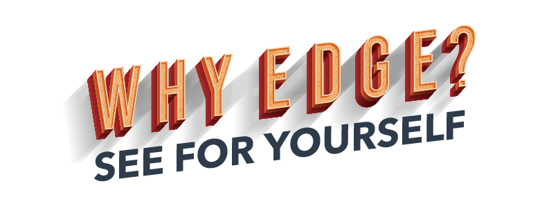 Why Choose Edge?